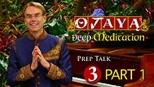 OJAYA Deep Meditation Course — Prep Talk 3 Part 1