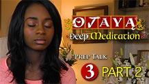 OJAYA Deep Meditation Course — Prep Talk 3 Part 2