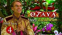 OJAYA Deep Meditation Course — Prep Talk 4
