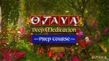 Prep Talk 2 — OJAYA Deep Meditation Course