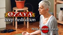 OJAYA Deep Meditation Course — Prep Talk 5